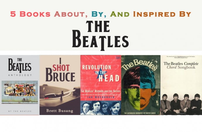 5 Books About, By, And Inspired By The Beatles