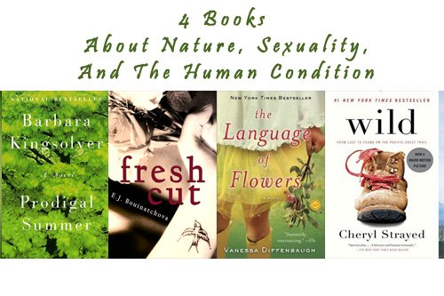 4 Books About Nature, Sexuality, And The Human Condition