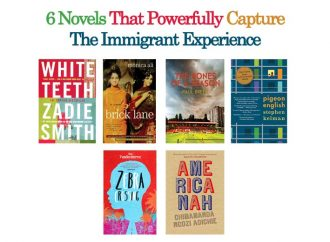 6 Novels That Powerfully Capture The Immigrant Experience