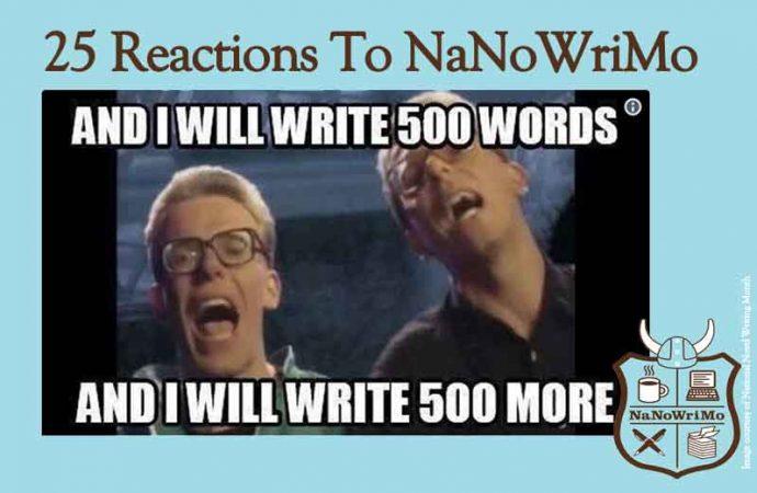 25 Reactions To NaNoWriMo