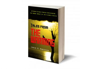 Review: Tales From The Warming, A Look Into The Near Future As Global Warming Descends Upon Us