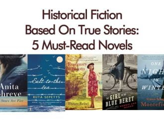 Historical Fiction Based On True Stories: 5 Must-Read Novels