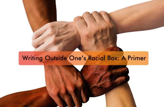 Writing Outside One's Racial Box: A Primer