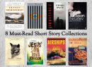 8 Must-Read Short Story Collections