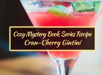 Cozy Mystery Book Series Recipe: Cran-Cherry Gintini