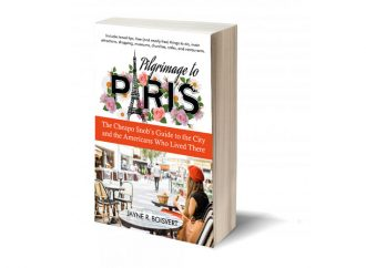 Review: Pilgrimage To Paris: Travel Guide Highlights Budget Options And Notable Americans Who Lived In The City Of Light