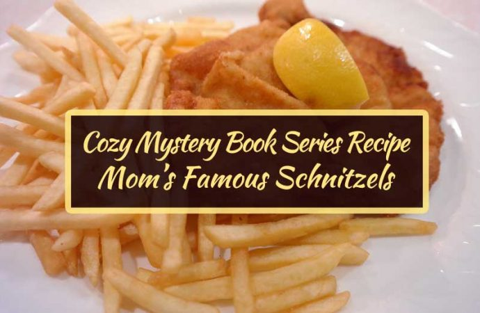Cozy Mystery Book Series Recipe: Mom's Famous Schnitzels