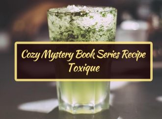 Cozy Mystery Book Series Recipe: Toxique