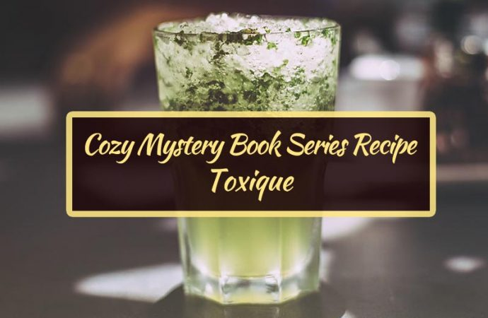 Cozy Mystery Book Series Recipe: Toxique