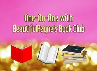 One-On-One With BeautifulPayne's Book Club