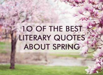 10 Of The Best Literary Quotes About Spring