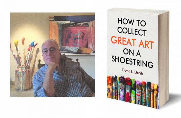 Interview With David L. Gersh, Author Of How To Collect Great Art On A Shoestring