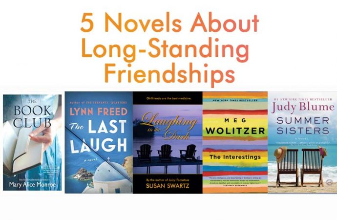 5 Novels About Long-Standing Friendships