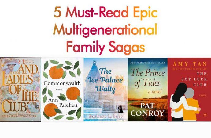 5 Must-Read Epic Multigenerational Family Sagas