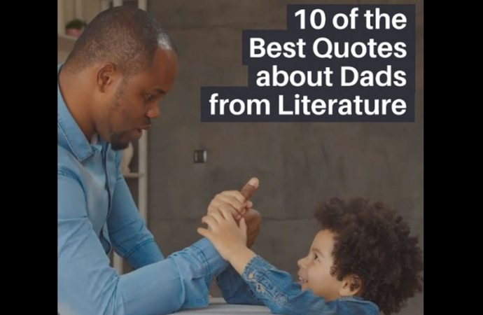 10 Of The Best Quotes About Dads From Literature (Video)
