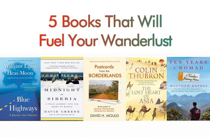 5 Books That Will Fuel Your Wanderlust