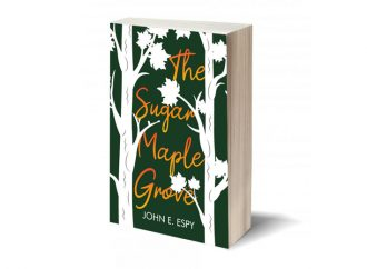 Review: The Sugar Maple Grove: A Powerful Saga Of Confrontation, Uprising, And Change