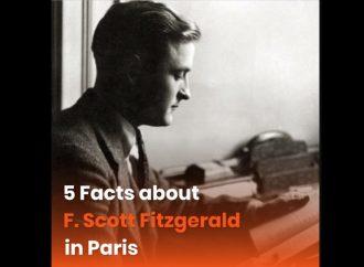 5 Facts About F. Scott Fitzgerald In Paris